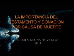 LA IMPORTANCIA DEL TESTAMENTO Y DONACION POR …