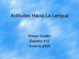 Actitudes Hacia La Lengua - California State University