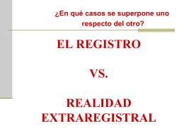 REALIDAD REGISTRAL VS. REALIDAD EXTRAREGISTRAL