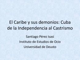 El Caribe y sus demonios: Cuba de la Independencia al