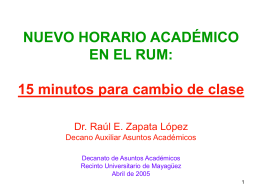 NUEVO HORARIO ACADEMICO EN EL RUM: 15 minutos …