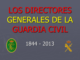 LOS DIRECTORES GENEALES DE LA GUARDIA CIVIL