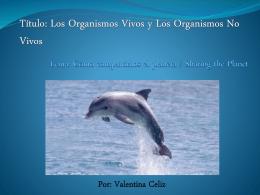 Los Organismos Vivos y Los Organismos No Vivos