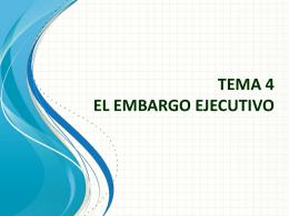 TEMA 36 EL EMBARGO EJECUTIVO