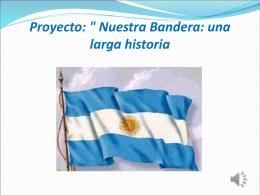 Proyecto: ' Nuestra Bandera: una larga historia'