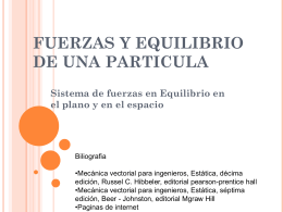 FUERZAS Y EQUILIBRIO DE UNA PARTICULA