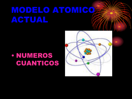 MODELO ATOMICO ACTUAL - quimicaytuentorno
