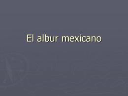 El albur mexicano - California State University, Bakersfield