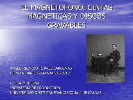 EL MAGNETOFONO, CINTAS MAGNETICAS Y DISCOS …