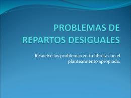 PROBLEMAS DE REPARTOS DESIGUALES