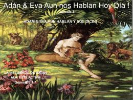 Adam & Eva Aun nos Hablan Hoy Dia ! Genesis 3