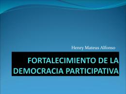 FORTALECIMIENTO DE LA DEMOCRACIA PARTICIPATIVA