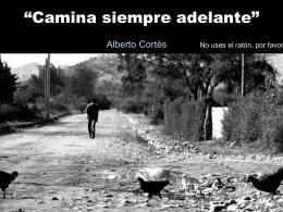 """Camina siempre adelante"""""""