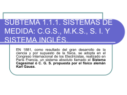SUBTEMA 1.3.2. SISTEMAS DE UNIDADES: C.G.S., M.K.S., S. …