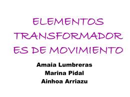 ELEMENTOS TRANSFORMADORES DE MOVIMIENTO Y …