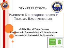 VIA AEREA DIFICIL: Paciente Neuroquirurgico o Trauma