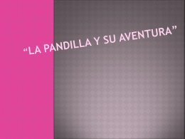 """LA PANDILLA Y SU AVENTURA"""""""