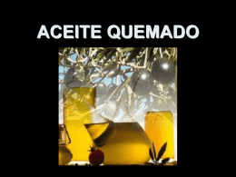 ACEITE QUEMADO - Reflexiones Power Point