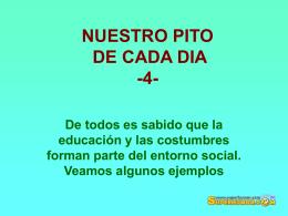 NUESTRO PITO DE CADA DIA -4-