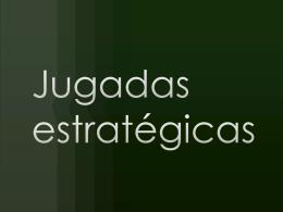 Jugadas estrategicas