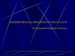 JURISPRUDENCIA Y PRECEDENTE VINCULANTE Dr …
