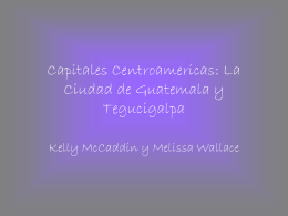 Capitales Centroamericas: La Ciudad de Guatemala y …