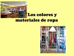 Los colores y materiales de ropa