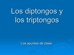 Los diptongos y Los triptongos