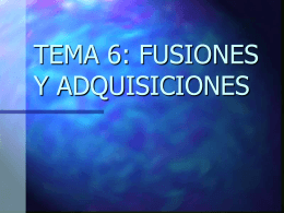 TEMA 6: FUSIONES Y ADQUISICIONES