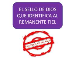 EL SELLO DE DIOS QUE IDENTIFICA AL REMANENTE FIEL