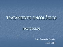 PROTOCOLOS DE TRATAMIENTO ONCOLOGICO