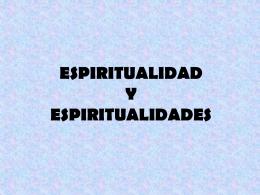 ESPIRITUALIDAD VS ESPIRITUALIDADES