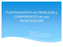 PLANTEAMIENTO del PROBLEMA y COMPONENTES de …