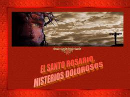 El Santo Rosario. Misterios dolorosos