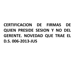CERTIFICACION DE FIRMAS DE QUIEN PRESIDE SESION Y …