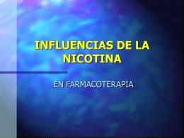 INFLUENCIAS DE LA NICOTINA