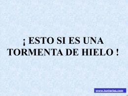 ESTO ES UNA TORMENTA DE HIELO!!!!!