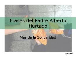Frases del Padre Alberto Hurtado