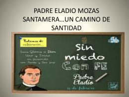PADRE ELADIO MOZAS SANTAMERA…UN CAMINO DE …