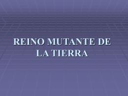 REINO MUTANTE DE LA TIERRA