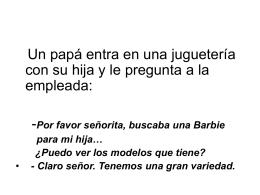 BARBIE > >> > >>Un hombre va a comprarle un juguete a …