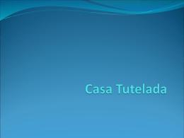 Casa Tutelada