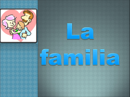 La familia - SchoolWorld an Edline Solution