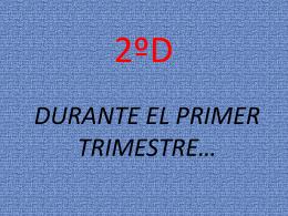 DURANTE EL PRIMER TRIMESTRE…