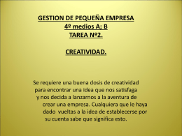 CREATIVIDAD. Se requiere una buena dosis de creatividad