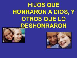 HIJOS QUE HONRARON Y DESHONRARON A DIOS