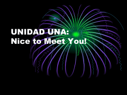 UNIDAD UNA: Nice to Meet You!