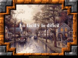 ES FACIL Y DIFICIL A LA VEZ