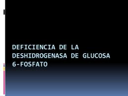 DEFICIENCIA DE LA DESHIDROGENASA DE GLUCOSA 6 …