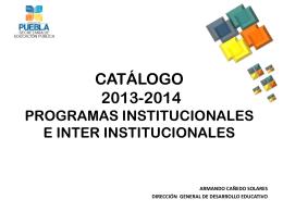 CATALOGO 2013- 2014 PROGRAMAS INSTITUCIONALES E …